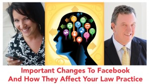 More Facebook Changes - Is Your Law Firm Prepared?