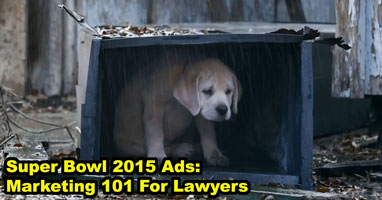 Super Bowl 2015 Ads: Marketing 101 For Lawyers