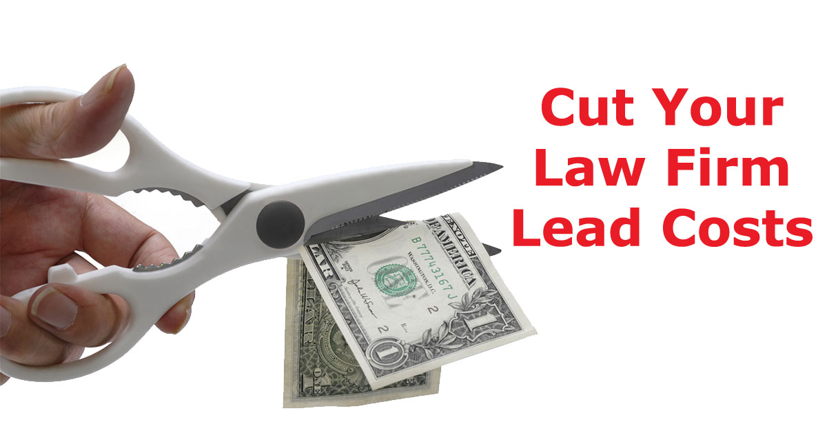 Cut Your Law Firm Lead Costs