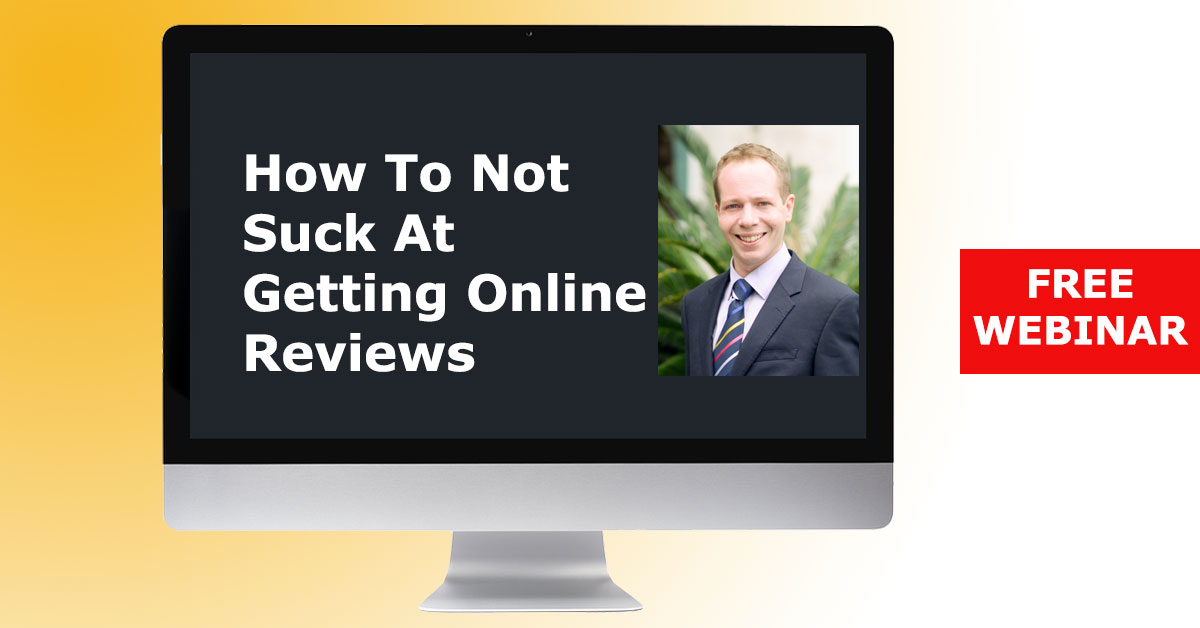 Access Webinar Recording: How To Not Suck At Getting Online Reviews