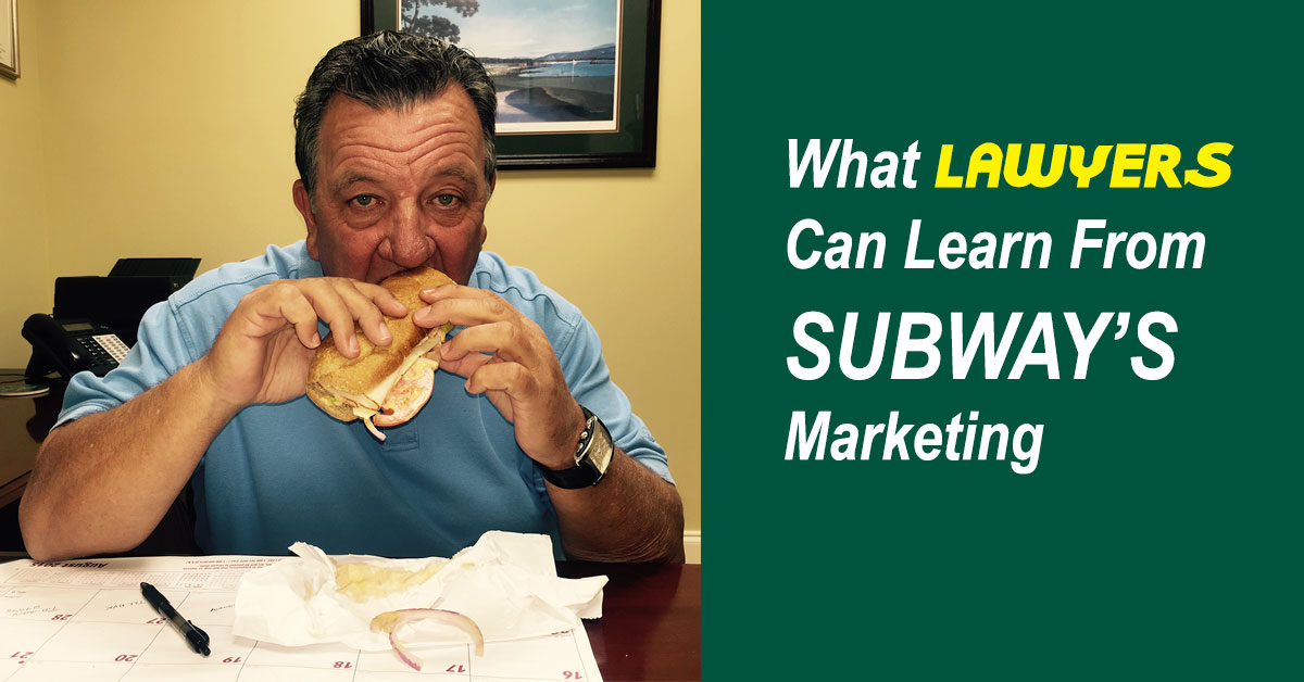 What Lawyers Can Learn From Subway's Marketing