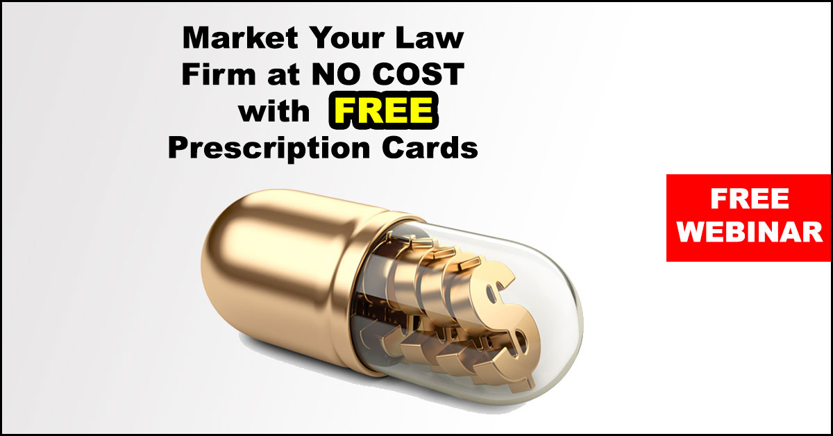 Webinar: How to Market Your Law Firm at NO COST with Free Prescription Cards