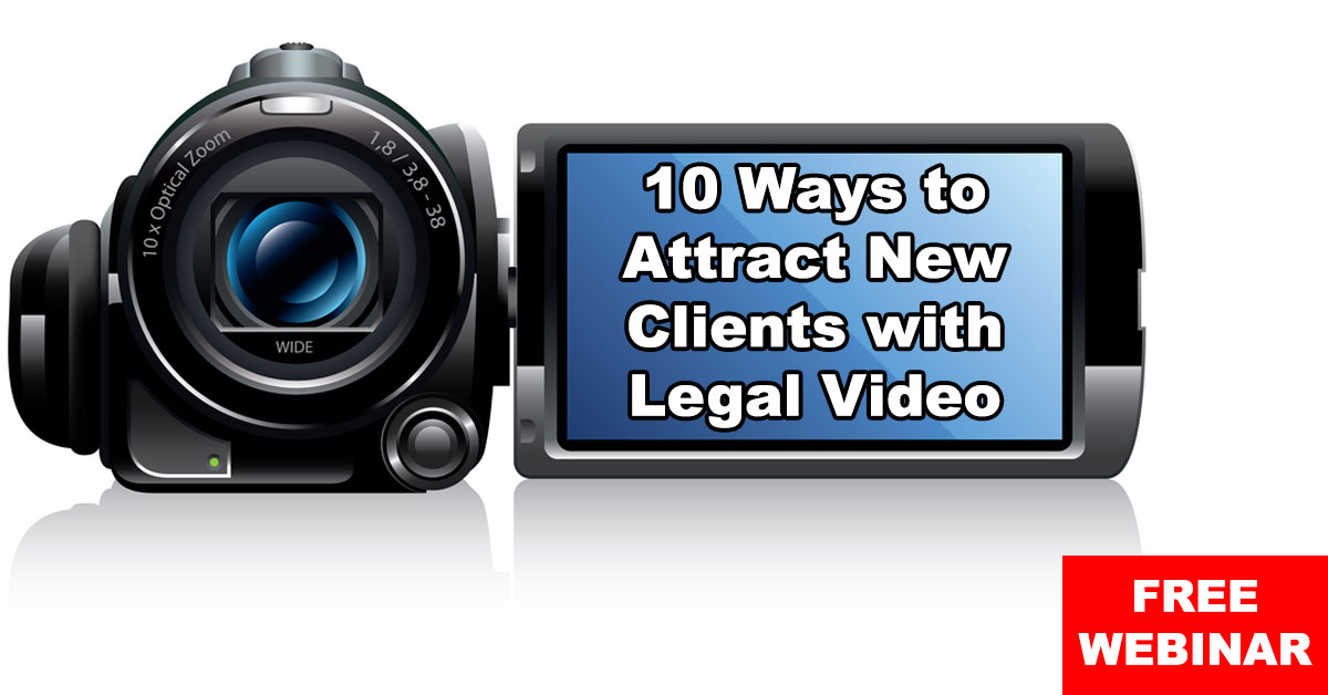 Webinar: 10 Ways to Attract New Clients with Legal Video