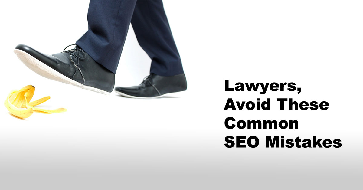 Attention Lawyers: You Must Avoid These Common SEO Mistakes