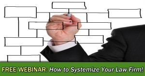 How to Systemize Your Law Firm