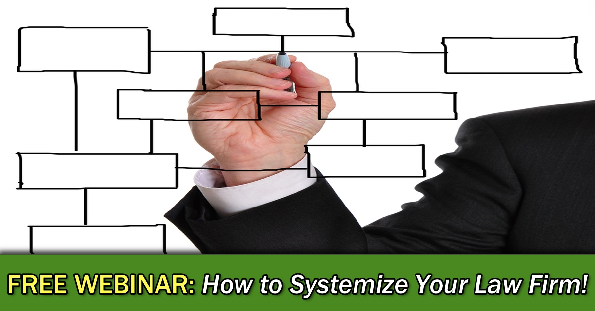 FREE Webinar: How to Systemize Your Law Firm w/ Michael Mills