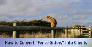 fence-sitter-to-clients