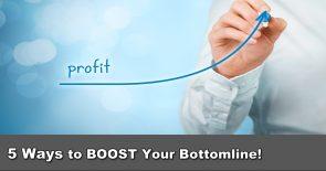 5 Ways Boost Bottomline