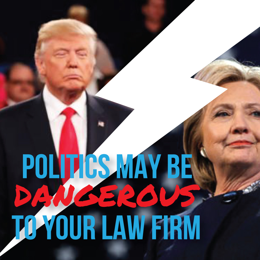 Politics May Be Dangerous to Your Law Firm