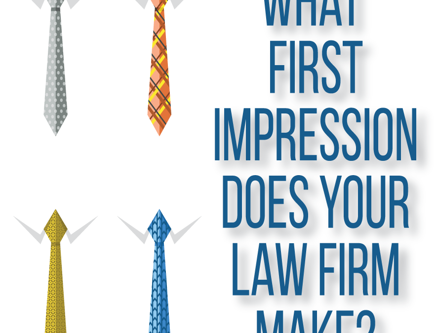 What First Impression Does your Law Firm Make?