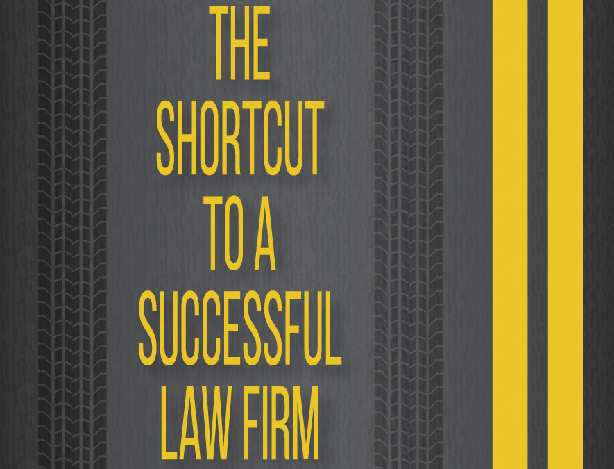 The Shortcut to a Successful Law Firm