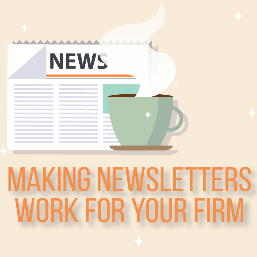 Making Newsletters Work for Your Firm
