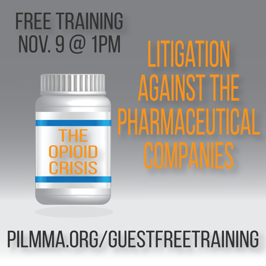 FREE TRAINING: The Opioid Crisis: Litigation Against the Pharmaceutical Companies