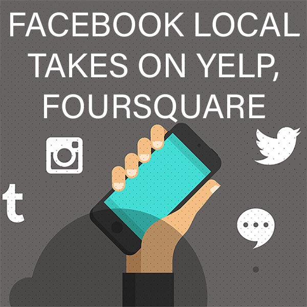 Facebook Local Takes on Yelp, Foursquare by Priscilla A. Gonzalez