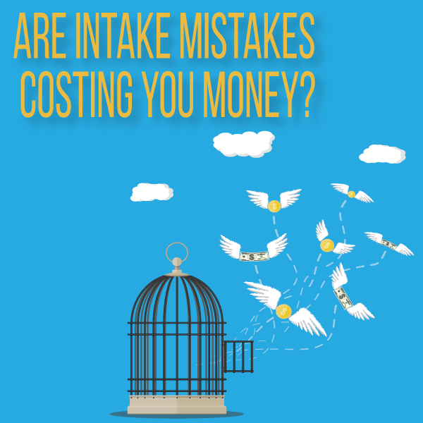Are Intake Mistakes Costing You Money? by Tanner Jones