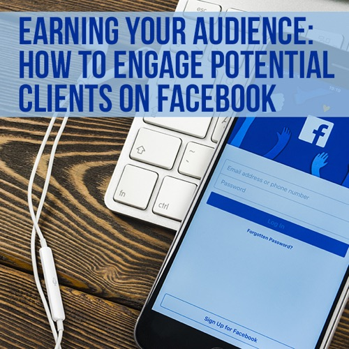 Earning Your Audience: How to Engage Potential Clients on Facebook by Michael Mogill