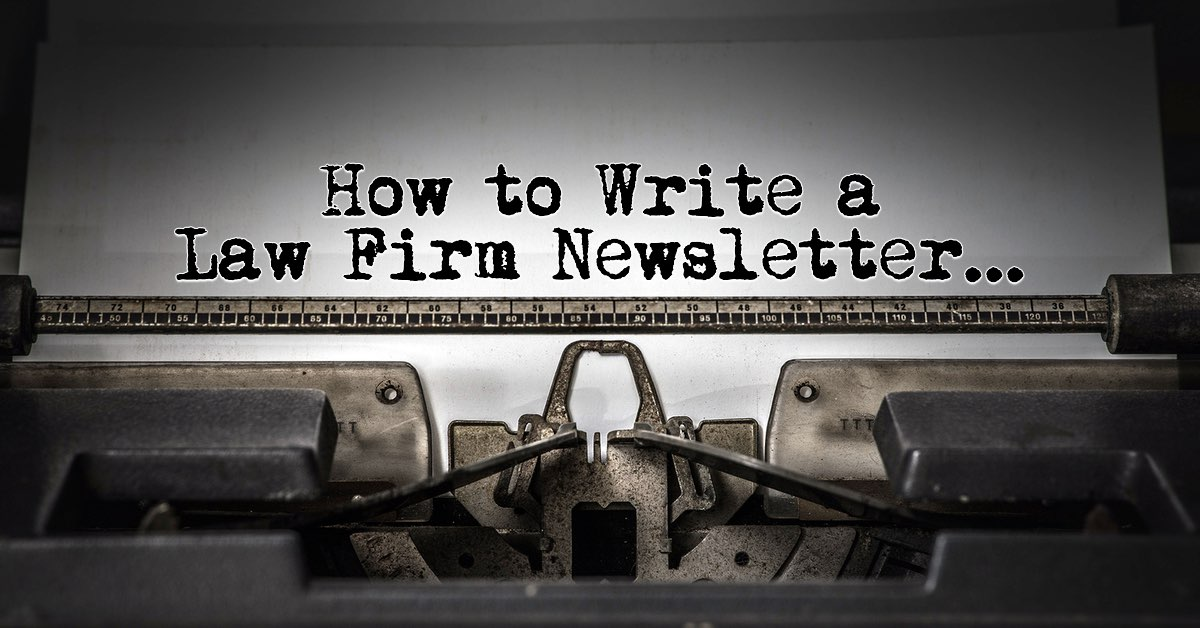 Guidelines For Your Law Firm's Newsletter