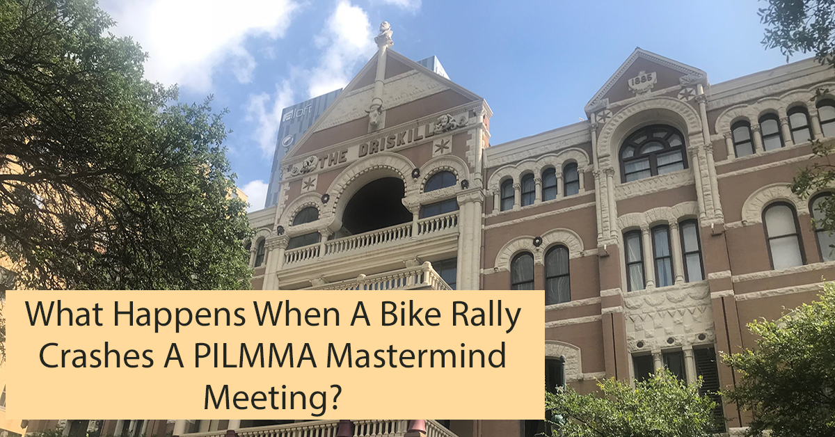 What Happens When a Bike Rally Crashes a PILMMA Mastermind Meeting?