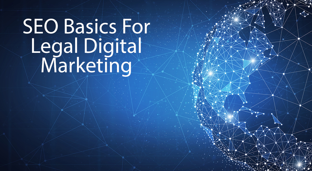 SEO Basics For Legal Digital Marketing