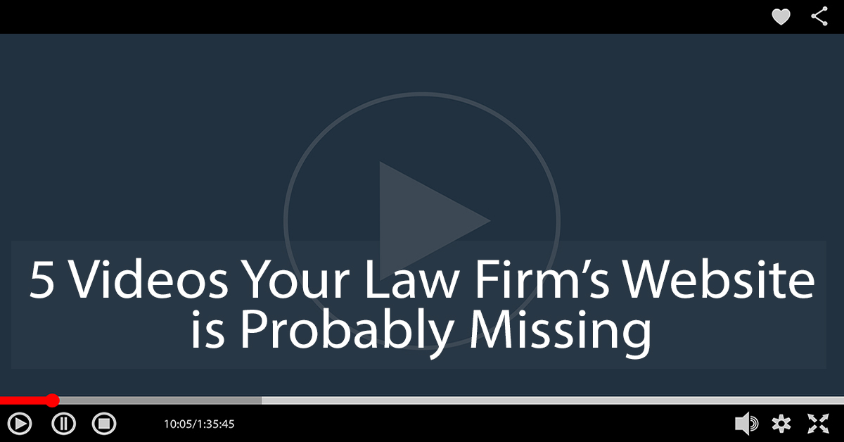 5 Videos Your Law Firm's Website is Probably Missing