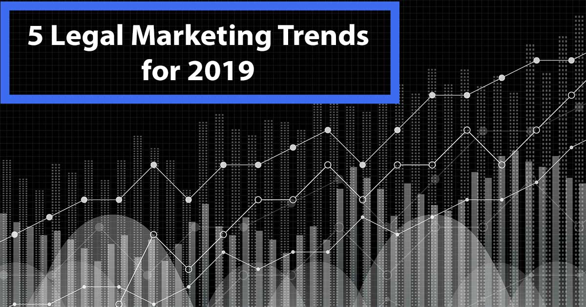 5 Legal Marketing Trends for 2019