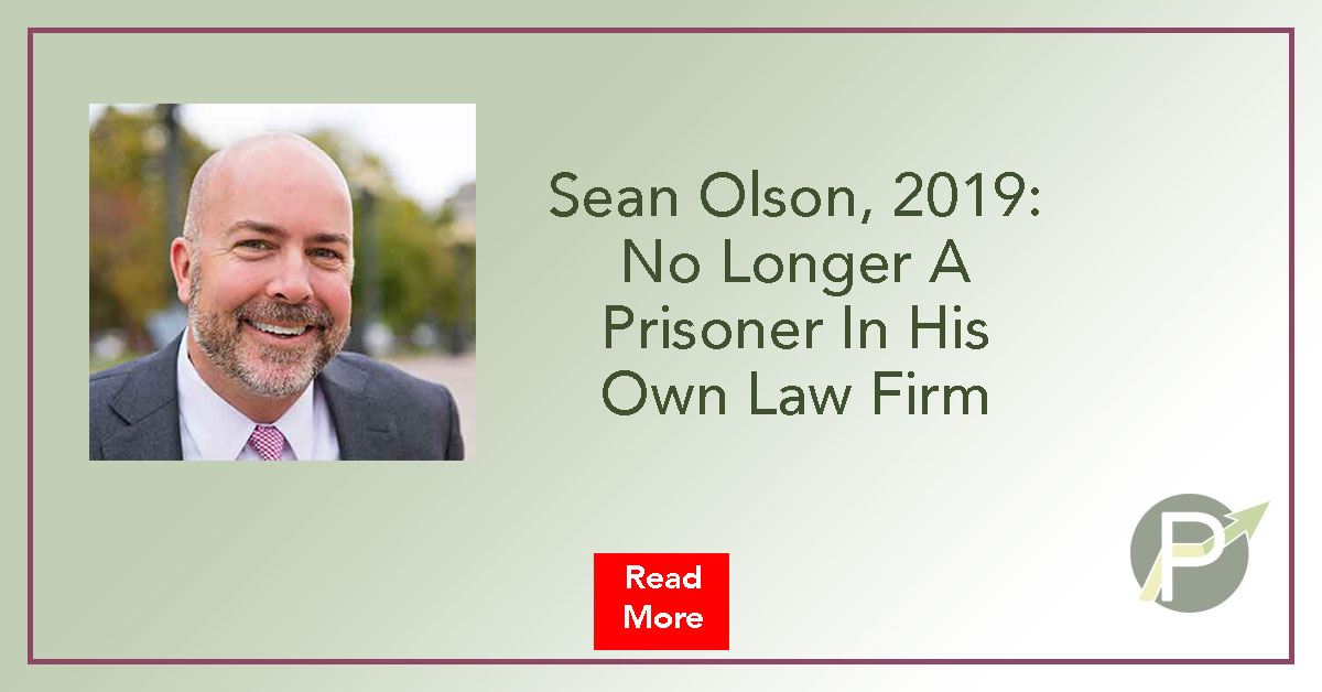 2019: Sean Olson, No Longer A Prisoner Of His Own Law Firm