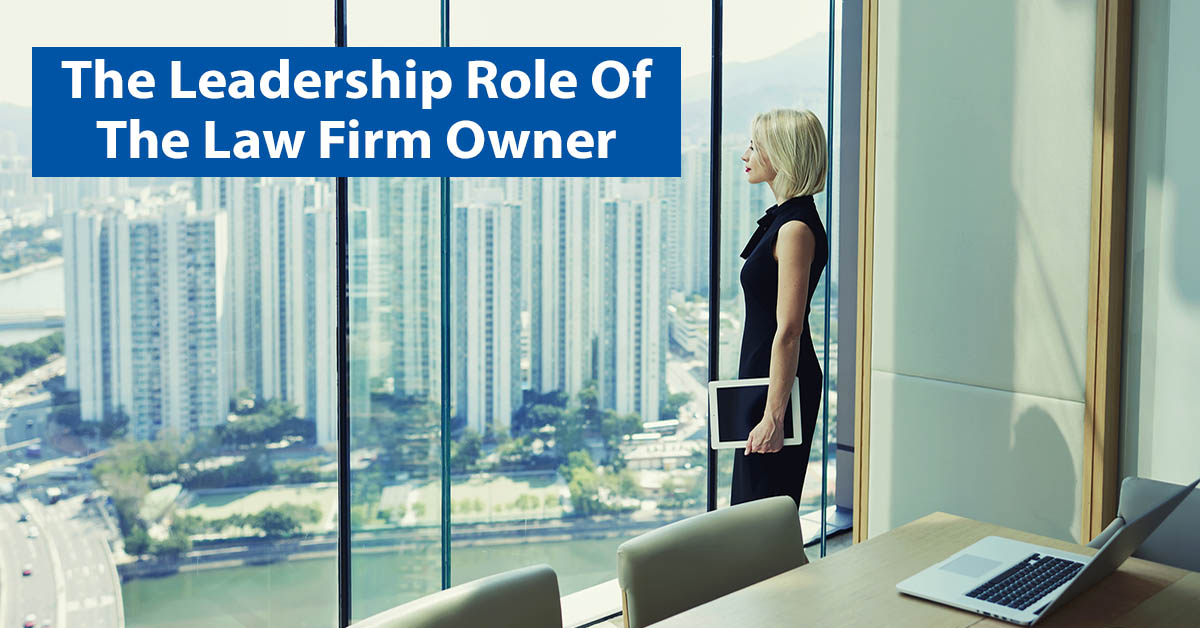 The Leadership Role of the Law Firm Owner