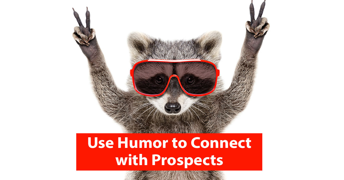 Use Humor to Connect with Prospects, Increase Trust By Trey Ryder