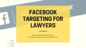 Grow your audience: Facebook targeting for lawyers