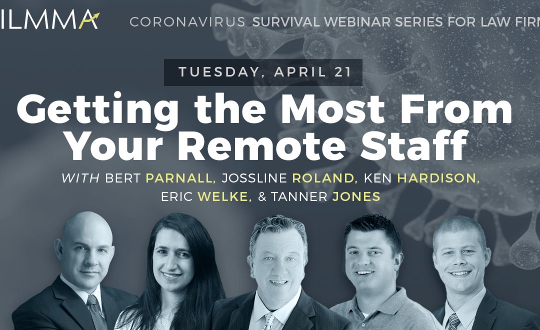 Coronavirus Survival Webinar Series: Getting the Most from Your Remote Staff