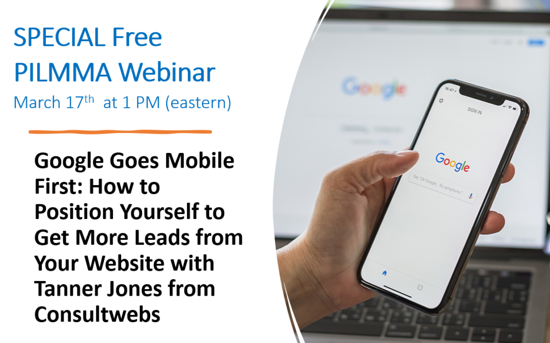 Google Goes Mobile First: How to Position Yourself to Get More Leads From Your Website