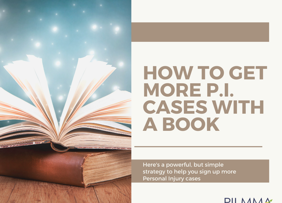 How to Get More PI Cases with a Book