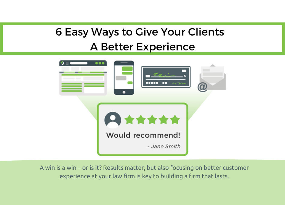 6 Easy Ways To Give Your Clients A Better Experience, by Jim Farrin
