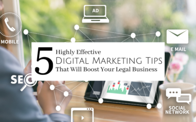 5 Highly Effective Marketing Tips That Will Boost Your Legal Business