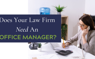 Does Your Law Firm Need An Office Manager?