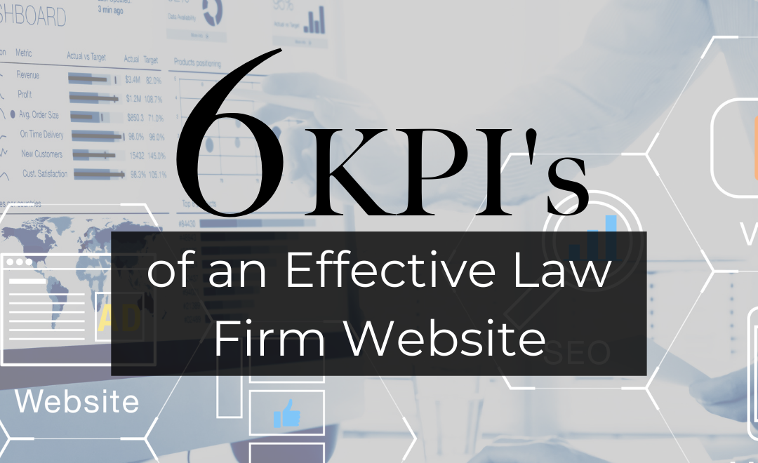 6 KPI's of an Effective Law Firm Website