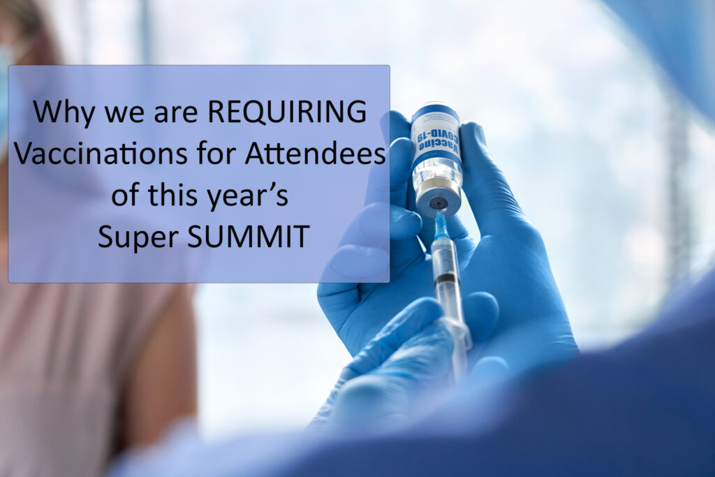 Title Card reading Why We're Requiring Vaccines for attendees of this year's super Summit