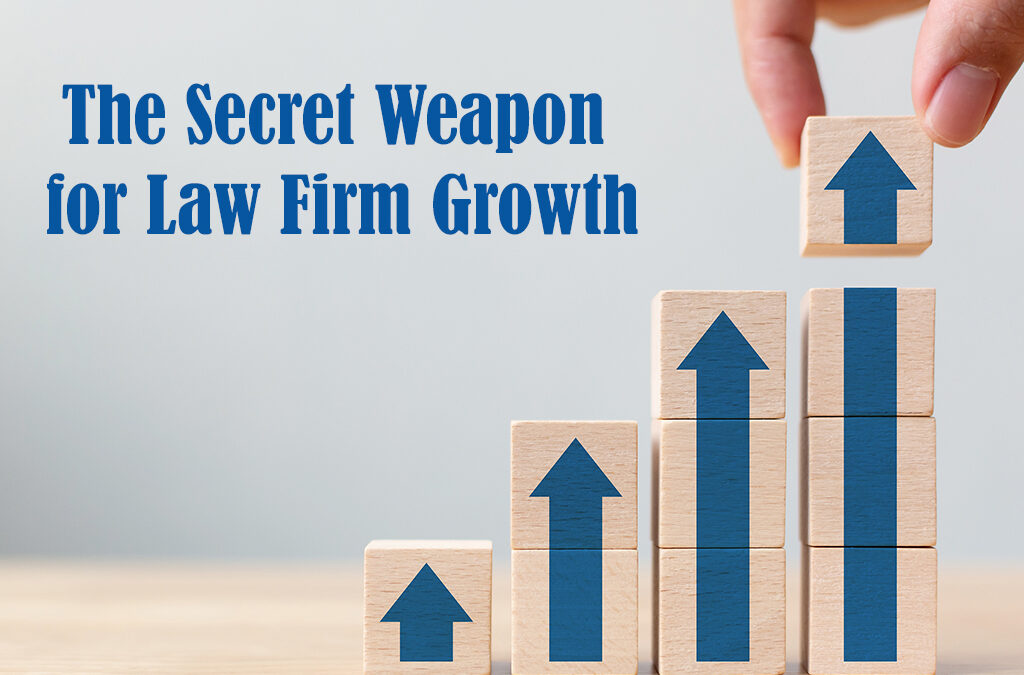 The Secret Weapon for Law Firm Growth