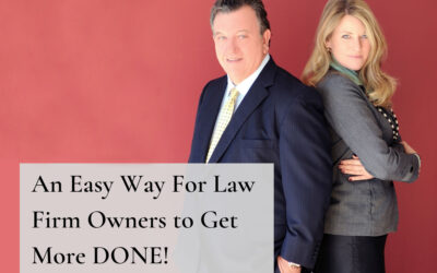 An Easy Way for Law Firm Owners to Get more DONE